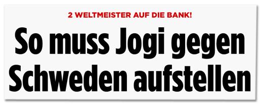 Screenshot Bild.de - Zwei Weltmeister auf die Bank! So muss Jogi gegen Schweden aufstellen
