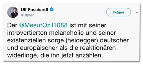 Screenshot des Tweets von Ulf Poschardt - Mesut Özil ist mit seiner introvertierten Melancholie und seiner existenziellen Sorge (Heidegger) deutscher und europäischer als die reaktionären Widerlinge, die ihn jetzt anzählen.