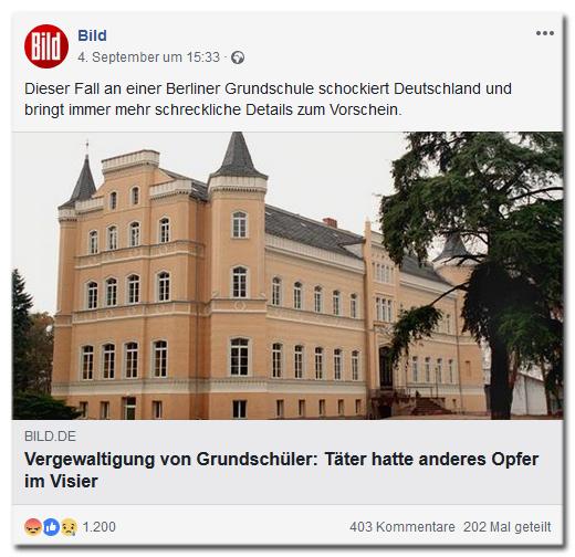 Facebook-Eintrag von Bild - Dieser Fall an einer Berliner Grundschule schockiert Deutschland und bringt immer mehr schreckliche Details zum Vorschein. - Vergewaltigung von Grundschüler: Täter hatte anderes Opfer im Visier