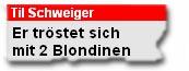 Til Schweiger - Er tröstet sich mit 2 Blondinen