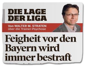 Ausriss Bild am Sonntag - Die Lage der Liga - von Walter M. Straten über die Trainer-Psychose - Feigheit vor den Bayern wird immer bestraft