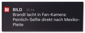 Screenshot Bild-Pushnachricht - Brandt lacht in Fan-Kamera - Peinlich-Selfie direkt nach Mexiko-Pleite