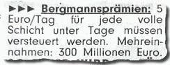 Bergmannsprämien: 5 Euro / Tag für jede volle Schicht unter Tage müssen versteuert werden. Mehreinnahmen: 300 Millionen Euro.