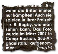 """""""Als wenn die Briten immer nur kämpften! Auch sie spielen in ihrer Freizeit -- z. B. Rugby, wie man sehen kann. Das Foto wurde im März 2007 in Camp Bastion, Süd-Afghanistan, aufgenommen."""""""