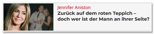 Jennifer Aniston - Zurück auf dem roten Teppich - doch wer ist der Mann an ihrer Seite?