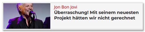 Jon Bon Jovi - Überraschung! Mit seinem neuesten Projekt hätten wir nicht gerechnet