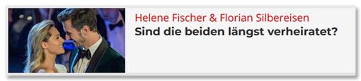 Helene Fischer & Florian Silbereisen - Sind die beiden längst verheiratet?