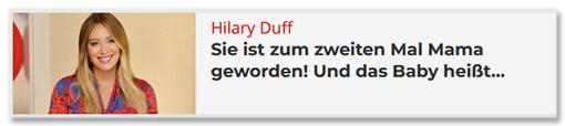Hillary Duff - Sie ist zum zweiten Mal Mama geworden! Und das Baby heißt ...