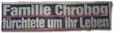 """""""Familie Chrobog fürchtete um ihr Leben"""""""