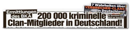 Ausriss Bild-Zeitung - Ermittlungen des BKA - 200.000 kriminelle Clan-Mitglieder in Deutschland