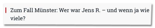 Screenshot Compact - Zum Fall Münster: Wer war Jens R. - und wenn ja wie viele?