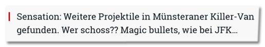 Screenshot Compact - Sensation: Weitere Projektile in Münsteraner Killer-Van gefunden. Wer schoss? Magic bullets wie bei JFK