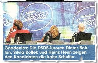 Gnadenlos: Die DSDS-Juroren Dieter Bohlen, Silvia Kollek und Hienz Henn zeigen den Kandidaten die kalte Schulter.