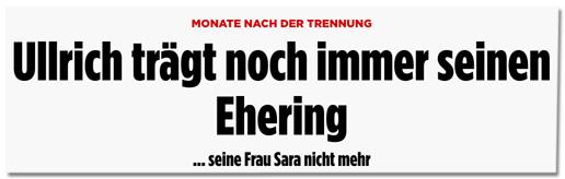 Screenshot Bild.de - Monate nach der Trennung - Ullrich trägt noch immer seinen Ehering - seine Frau Sara nicht mehr