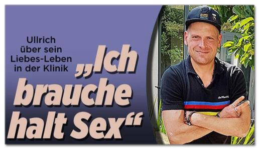 Screenshot Bild.de - Ullrich über sein Liebes-Leben in der Klinik - Ich brauche halt Sex