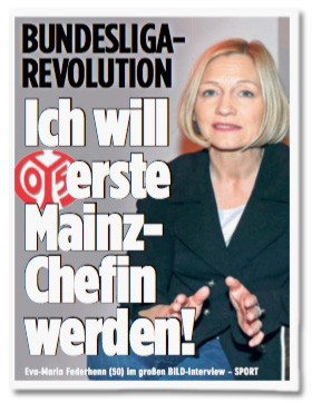 Ausriss Bild-Titelseite - Bundesliga-Revolution - Ich will erste Mainz-Chefin werden