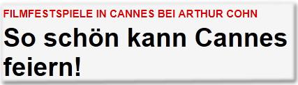 Filmfestspiele in Cannes bei Arthur Cohn So schön kann Cannes feiern!