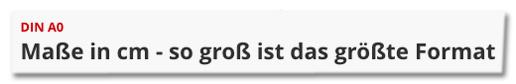 Screenshot Focus Online - DIN A0 - Maße in Zentimeter - so groß ist das Format