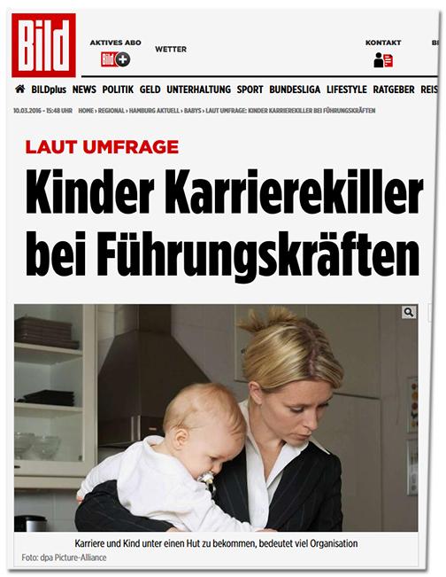 BILD-Schlagzeile: Laut Umfrage - Kinder Karrierekiller bei Führungskräften [dazu ein Foto von einer Eine Frau im Anzug mit einem Kind auf dem Arm]