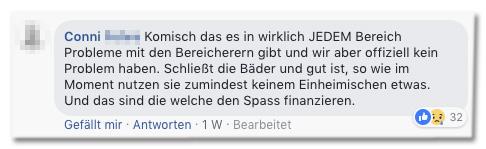 Screenshot eines Facebook-Kommentars - Komisch das es in wirklich JEDEM Bereich Probleme mit den Bereicherern gibt und wir aber offiziell kein Problem haben. Schließt die Bäder und gut ist, so wie im Moment nutzen sie zumindest keinem Einheimischen etwas. Und das sind die welche den Spass finanzieren.