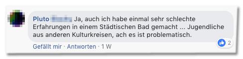 Screenshot eines Facebook-Kommentars - Ja, auch ich habe einmal sehr schlechte Erfahrungen in einem Städtischen Bad gemacht. Jugendliche aus anderen Kulturkreisen, ach es ist problematisch