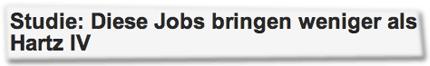 Studie: Diese Jobs bringen weniger als Hartz IV