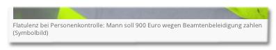 Flatulenz bei Personenkontrolle: Mann soll 900 Euro wegen Beamtenbeleidigung zahlen