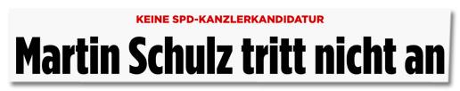 Keine SPD-Kanzlerkandidatur - Martin Schulz tritt nicht an