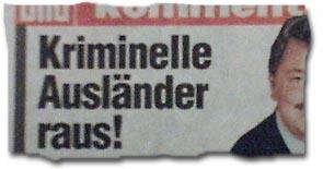 """""""Kriminelle Ausländer raus!"""""""