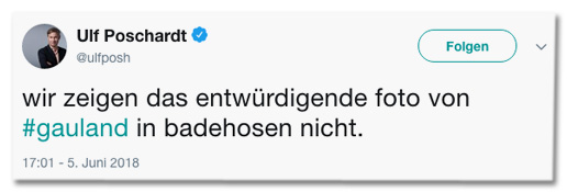 Tweet von Welt-Chefredakteur Ulf Poschardt - Wir zeige das entwürdigende Foto von Gauland in Badehosen nicht.