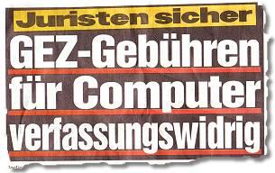 Juristen sicher - GEZ-Gebühren für Computer verfassungswidrig
