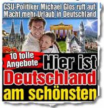 CSU-Politiker Michael Glos ruft auf: Macht mehr Urlaub in Deutschland. 10 tolle Angebote
