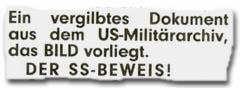 """""""Ein vergilbtes Dokument aus dem US-Militärarchiv, das BILD vorliegt. Der SS-Beweis!"""""""