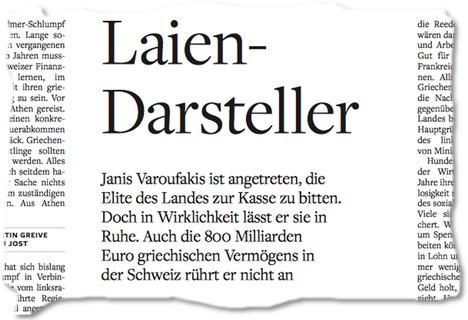 Laien-Darsteller / Janis Varoufakis ist angetreten, die Elite des Landes zur Kasse zu bitten. Doch in Wirklichkeit lässt er sie in Ruhe. Auch die 800 Milliarden Euro griechischen Vermögens in der Schweiz rührt er nicht an