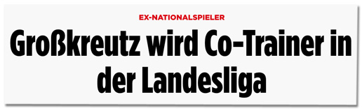 Screenshot Bild.de - Ex-Nationalspieler - Großkreutz wird Co-Trainer in der Landesliga