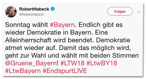 Screenshot eines Tweets von Robert Habeck - Sonntag wählt Bayern. Endlich gibt es wieder Demokratie in Bayern. Eine Alleinherrschaft wird beendet. Demokratie atmet wieder auf. Damit das möglich wird, geht zur Wahl und wählt mit beiden Stimmen Grüne Bayern!