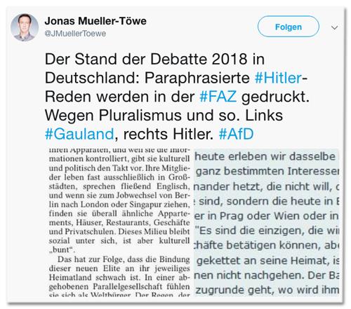 Screenshot eines Tweets von Jonas-Mueller-Töwe - Der Stand der Debatte 2018 in Deutschland: Paraphrasierte Hitler-Reden werden in der FAZ gedruckt. Wegen Pluralismus und so. Links Gauland, rechts Hitler - dazu zwei Screenshots mit Zitaten von Gauland und Hilter, die auch hier im Text gleich folgen