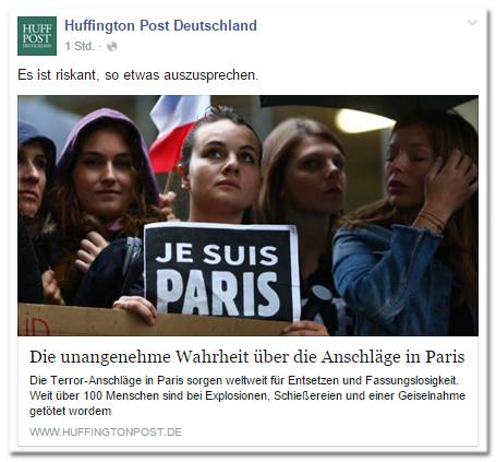 Facebook-Post der Huffington Post Deutschland: Es ist riskant, so etwas auszusprechen. - Die unangenehme Wahrheit über die Anschläge in Paris