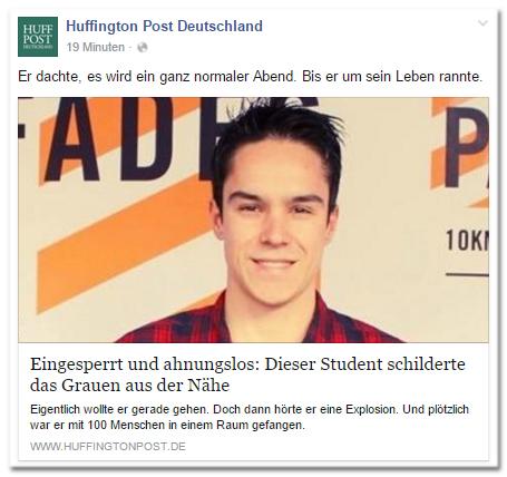 Facebook-Post der Huffington Post Deutschland: Er dachte, es wird ein ganz normaler Abend. Bis er um sein Leben rannte. - Eingesperrt und ahnungslos: Dieser Student schilderte das Grauen aus der Nähe.