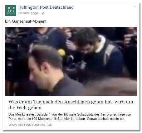 Facebook-Post der Huffington Post Deutschland: Ein Gänsehaut-Moment. - Was er am Tag nach den Anschlägen getan hat, wird um die Welt gehen