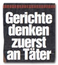 Ausriss Bild-Zeitung - Gerichte denken zuerst an Täter