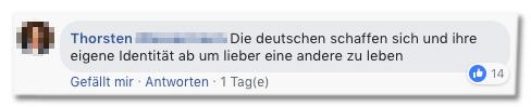 Screenshot eines Facebook-Kommentars - Die Deutschen schaffen sich und ihre eigenen Identität ab um lieber eine andere zu leben