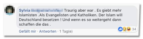 Screenshot eines Facebook-Kommentars - Traurig aber wahr. Es gibt mehr Islamisten als Evangelisten und Katholiken. Der Islam will Deutschland besetzen! Und wenn es so weitergeht, dann schaffen die das.