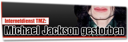 Internetdienst TMZ: Michael Jackson gestorben