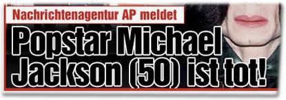 Nachrichtenagentur AP meldet: Popstar Michael Jackson (50) ist tot!