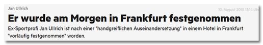 Jan Ullrich - Er wurde am Morgen in Frankfurt festgenommen