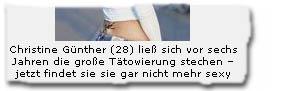 """""""Christine Günther (28) ließ sich vor sechs Jahren die große Tätowierung stechen -- jetzt findet sie sie gar nicht mehr sexy"""""""