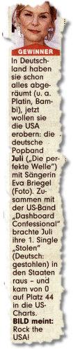 """In Deutschland haben sie schon alles abgeräumt (u. a. Platin, Bambi), jetzt wollen sie die USA erobern: die deutsche Popband Juli (""""Die perfekte Welle"""") mit Sängerin Eva Briegel (Foto). Zusammen mit der US-Band """"Dashboard Confessional"""" brachte Juli ihre 1. Single """"Stolen"""" (Deutsch: gestohlen) in den Staaten raus – und kam von 0 auf Platz 44 in die US-Charts. BILD meint: Rock the USA!"""
