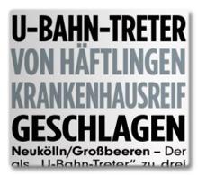 Ausriss Bild-Zeitung - U-Bahn-Treter von Häftlingen krankenhausreif geschlagen