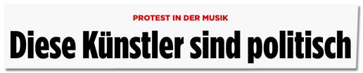 Screenshot Bild.de - Protest in der Musik - Diese Künstler sind politisch